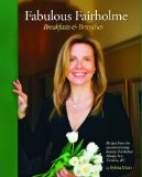 Fabulous Fairholme: Breakfasts and Brunches