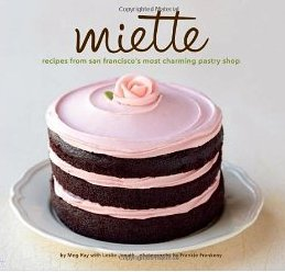 Miette (recipes from San Francisco's most charming pastry shop)